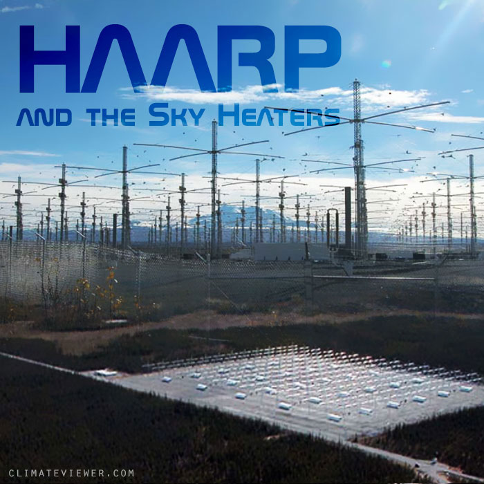 HAARP and the Sky Heaters – ClimateViewer News